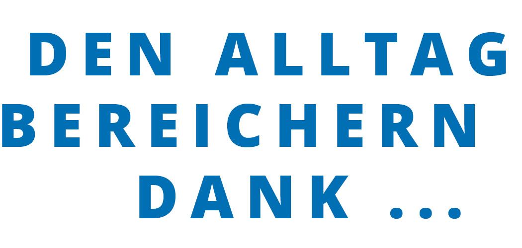 """Blauer Schriftzug mit dem Satz """"Den Alltag bereichern dank …""""."""
