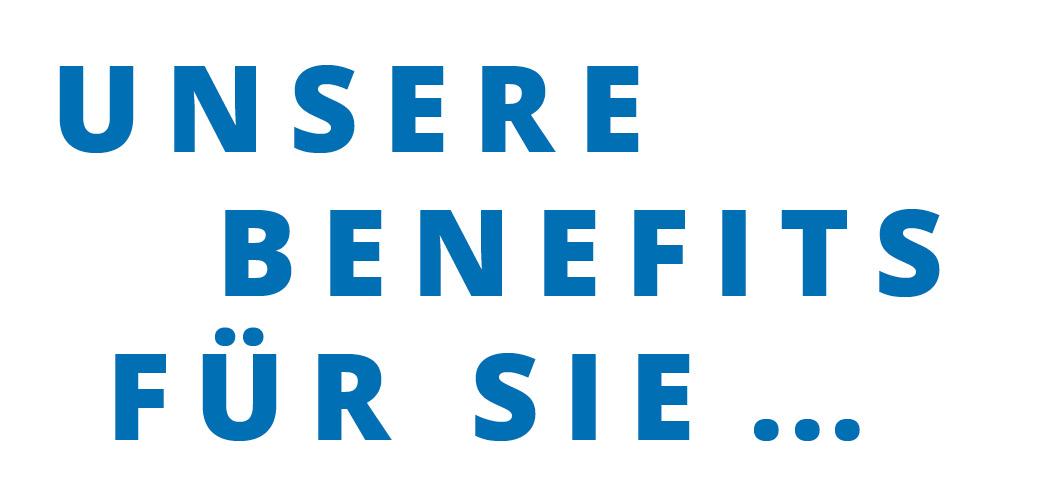 """Blauer Schriftzug mit dem Satz """"Unsere Benefits für Sie …""""."""