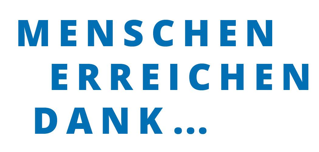 """Blauer Schriftzug mit dem Satz """"Menschen erreichen dank …""""."""