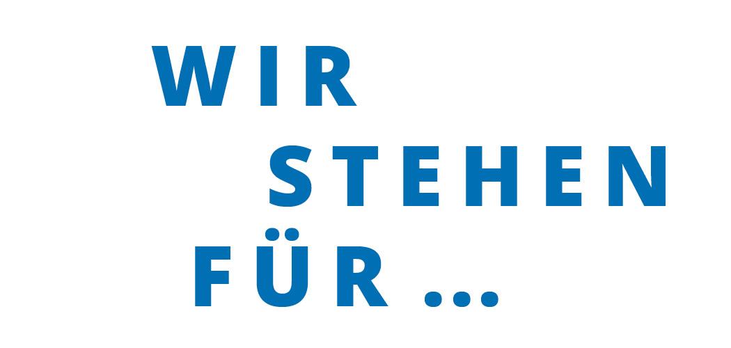 """Blauer Schriftzug mit dem Satz """"Wir stehen für …""""."""